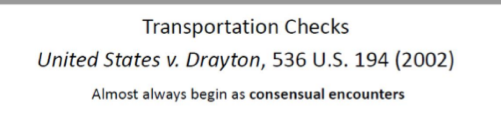 Screenshot of Internal CBP document referencing Supreme Court case United States v. Drayton, saying that Transportation [c]hecks; [a]lmost always begin as consensual encounters.