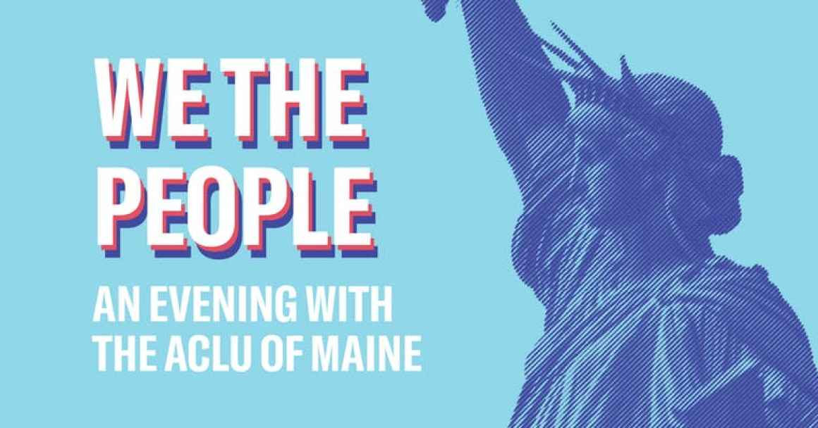 We the People: An Evening with the ACLU of Maine