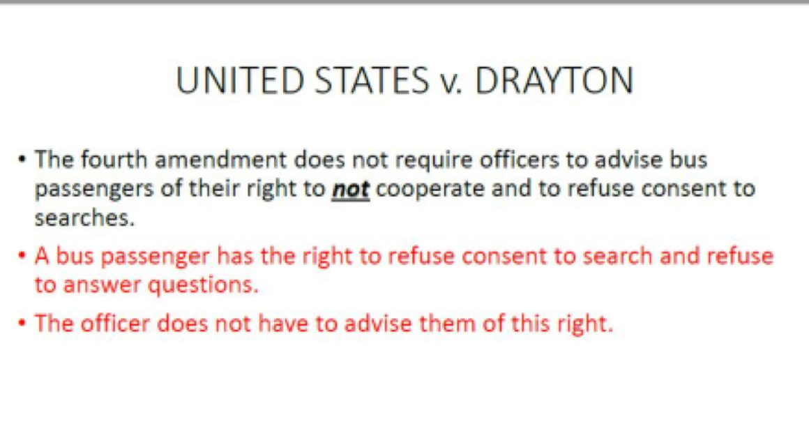 Screenshot of an unredacted internal CBP document referencing Supreme Court case United States v. Drayton, that explains bus passengers have the right to refuse consent to search, but that officers do not have to inform them of this right.